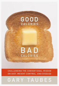 gary taubes | good calories, bad calories